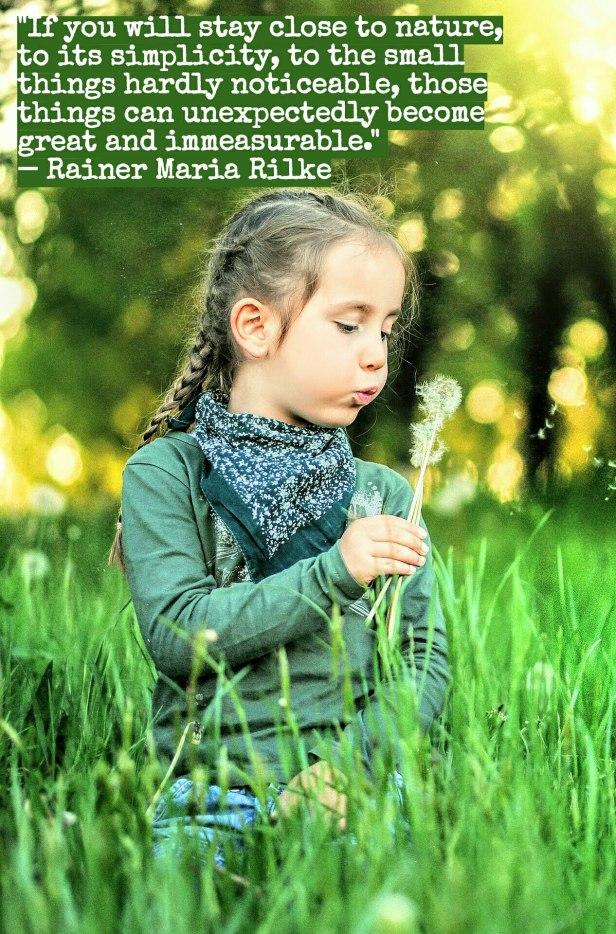 simplicity -child blowing a dandelion - Rainer Maria Rilker quote @wordsofjoy.me