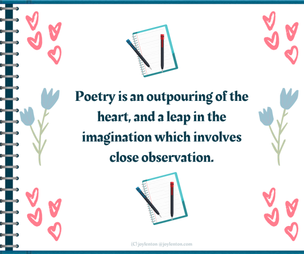 poem - notebook and pen - hearts - flowers - Poetry is an outpouring of the heart quote (C) joylenton @joylenton.com